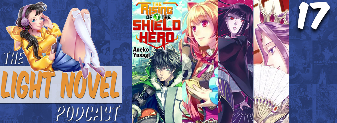light novel podcast episode 17 the rising of the shield hero web thumb
