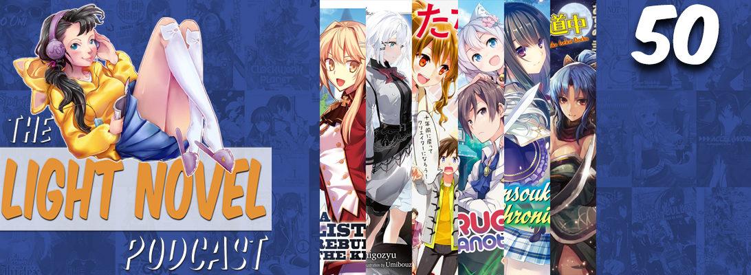Summer Anime Light Novel Adaptations LN Podcast Ep50 Web Banner